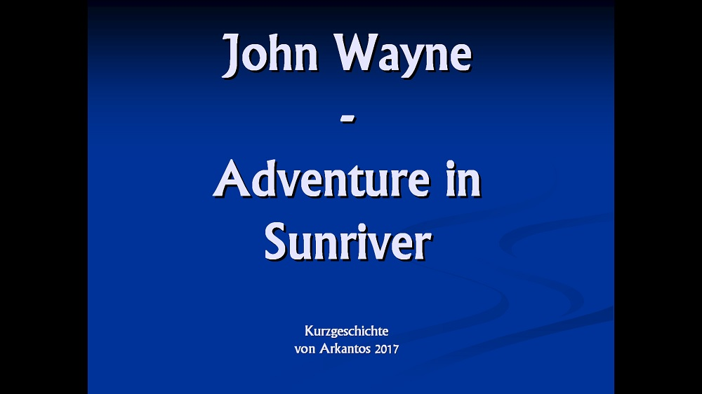 A000 Cover John Wayne Adventure in Sunriver.jpg